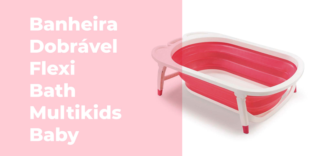 Banheira Dobravel Flexi Bath Multikids Baby