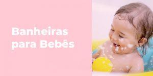 Melhores Banheiras para Bebes